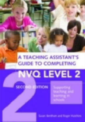 Teaching Assistant's Guide to Completing NVQ Level 2