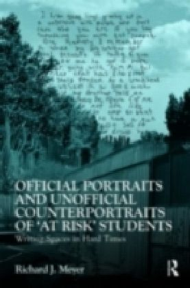 "Official Portraits and Unofficial Counterportraits of ""At Risk"" Students"