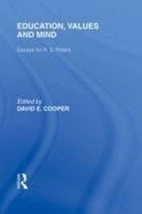 Education, Values and Mind (International Library of the Philosophy of Education Volume 6)