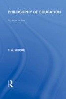 Philosophy of Education (International Library of the Philosophy of Education Volume 14)