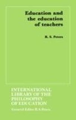 Education and the Education of Teachers (International Library of the Philosophy of Education volume 18)