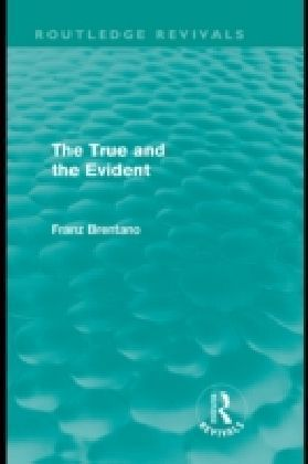 True and the Evident (Routledge Revivals)
