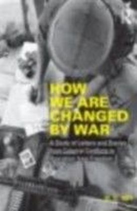How We Are Changed by War