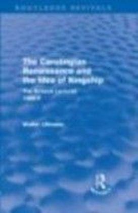 Carolingian Renaissance and the Idea of Kingship (Routledge Revivals)