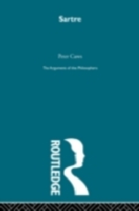 Sartre (Arguments of the Philosophers)