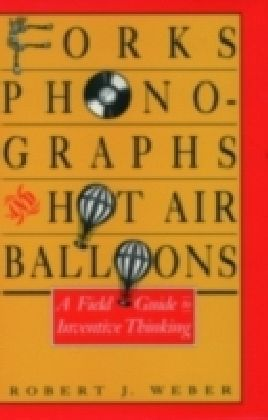 Forks, Phonographs, and Hot Air Balloons