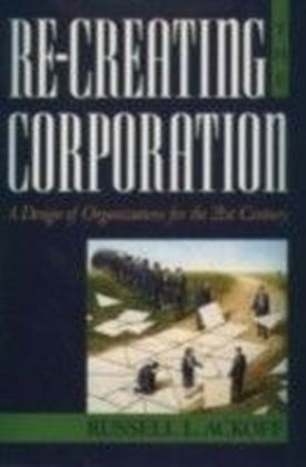 Re-Creating the Corporation