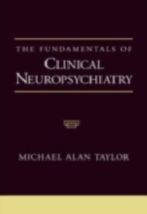 Fundamentals of Clinical Neuropsychiatry