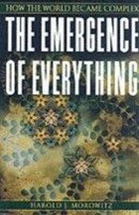 Emergence of Everything