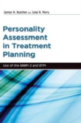 Psychological Assessment in Treatment Planning Use of the MMPI-2 and BTPI