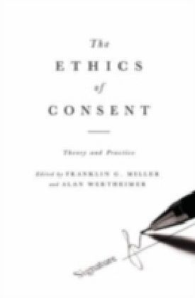 Ethics Of Consent Theory & Practice