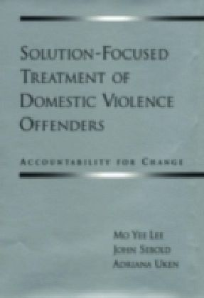 Solution-Focused Treatment of Domestic Violence Offenders