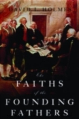 Faiths Of The Founding Fathers