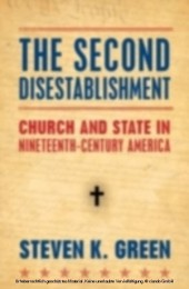 Second Disestablishment Church and State in Nineteenth-Century America