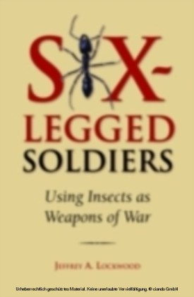 Six-Legged Soldiers Using Insects as Weapons of War