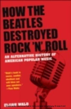 How Beatles Destroyed Rock 'n Roll