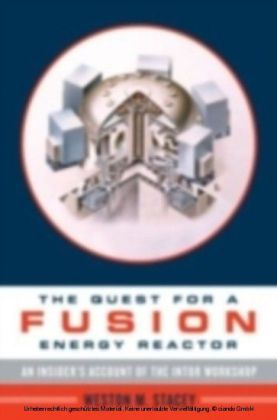 Quest For A Fusion Energy Reactor