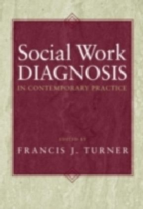 Social Work Diagnosis in Contemporary Practice