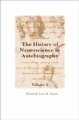 History of Neuroscience in Autobiography Volume 6