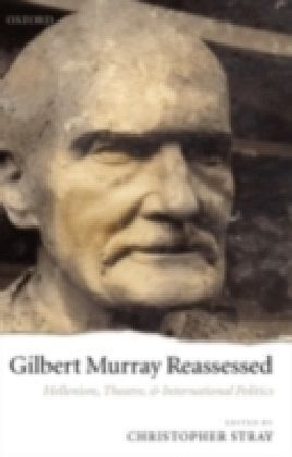 Gilbert Murray Reassessed
