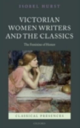 Victorian Women Writers and the Classics