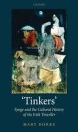 Tinkers' Synge and the Cultural History of the Irish Traveller