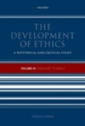 Development of Ethics, Volume 3 From Kant to Rawls