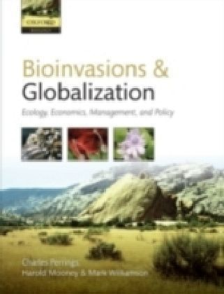 Bioinvasions and Globalization Ecology, Economics, Management, and Policy