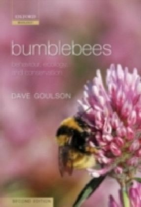 Bumblebees Behaviour, Ecology, and Conservation 2/e