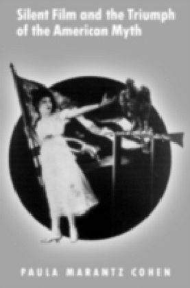 Silent Film and the Triumph of the American Myth