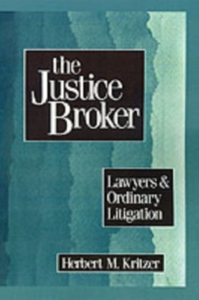 Justice Broker: Lawyers and Ordinary Litigation