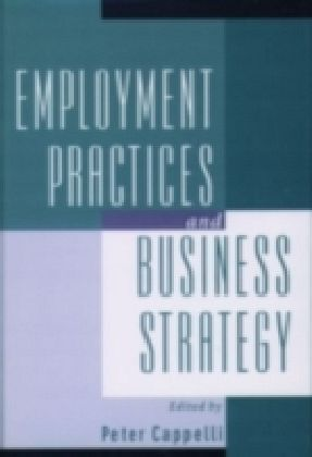 Employment Practices and Business Strategy