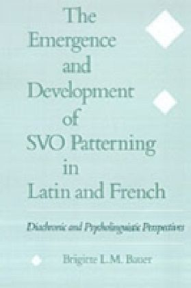 Emergence and Development of SVO Patterning in Latin and French