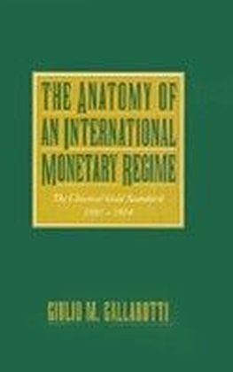 Anatomy of an International Monetary Regime