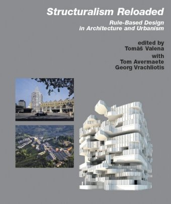 Structuralism Reloaded? Rule-Based Design in Architecture and Urbanism