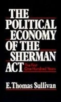 Political Economy of the Sherman Act