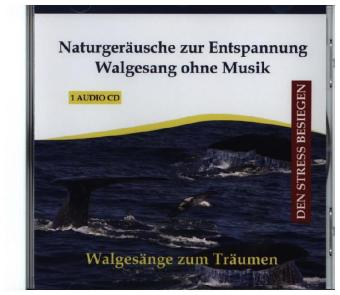 Naturgeräusche zur Entspannung - Walgesang ohne Musik, 1 Audio-CD