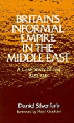 Britain's Informal Empire in the Middle East