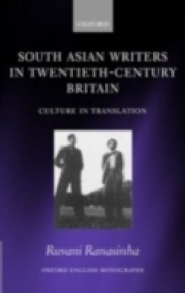 South Asian Writers in Twentieth-Century Britain