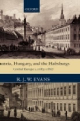 Austria, Hungary, and the Habsburgs
