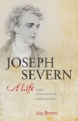 Joseph Severn, A Life