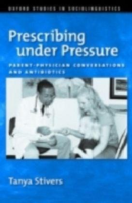 Prescribing under Pressure