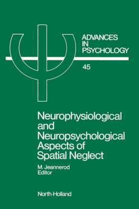 Neurophysiological and Neuropsychological Aspects of Spatial Neglect. Advances in Psychology, Volume 45.