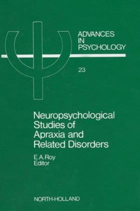 Neuropsychological Studies of Apraxia and Related Disorders. Advances in Psychology, Volume 24.