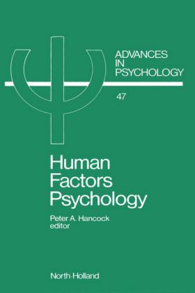 Human Factors Psychology. Advances in Psychology, Volume 47.
