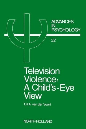 Television Violence: A Child's Eye View. Advances in Psychology, Volume 32.