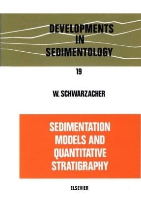 Sedimentation Models and Quantitative Stratigraphy. Developments in Sedimentology, Volume 19.