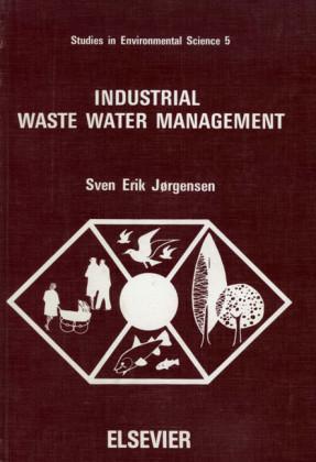 Industrial Waste Water Management. Studies in Environmental Science, Volume 5.