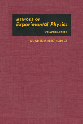 Quantum Electronics. Methods of Experimental Physics, Volume 15 - Part A.