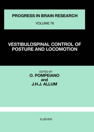 Vestibulospinal Control of Posture and Locomotion. Progress in Brain Research, Volume 76.